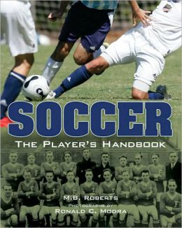 Soccer: The Player's Handbook