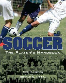 Soccer: The Player's Handbook