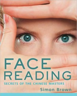 Face Reading: Secrets of the Chinese Masters