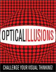 Book Cover Image. Title: Optical Illusions:  Challenge Your Visual Thinking!, Author: Gyles Brandreth