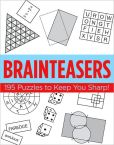 Book Cover Image. Title: Brainteasers:  195 Puzzles to Keep You Sharp!, Author: Sterling Publishing Co., Inc.