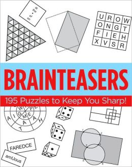 Brainteasers: 195 Puzzles to Keep You Sharp!