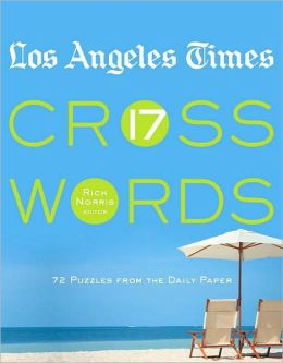 Los Angeles Times Crosswords 17: 72 Puzzles from the Daily Paper