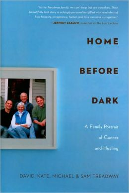 Home Before Dark: A Family Portrait of Cancer and Healing