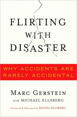 Flirting with Disaster: Why Accidents Are Rarely Accidental