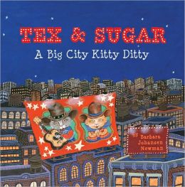 Tex & Sugar: A Big City Kitty Ditty