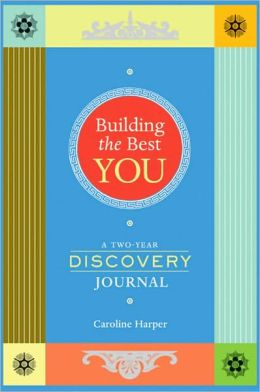 Building the Best You: A Two-Year Discovery Journal
