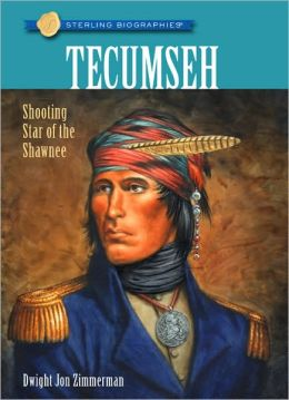 Tecumseh: Shooting Star of the Shawnee (Sterling Biographies Series)