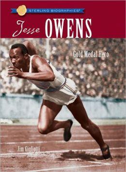 Jesse Owens: Gold Medal Hero (Sterling Biographies Series)