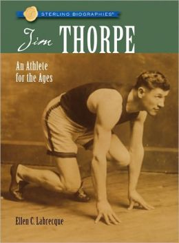 Jim Thorpe: An Athlete for the Ages (Sterling Biographies Series)