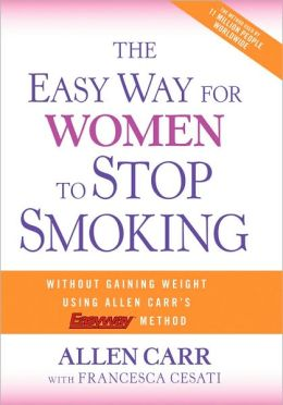 The Easy Way for Women to Stop Smoking: A Revolutionary Approach Using Allen Carr's Easyway Method