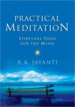 Practical Meditation: Spiritual Yoga for the Mind
