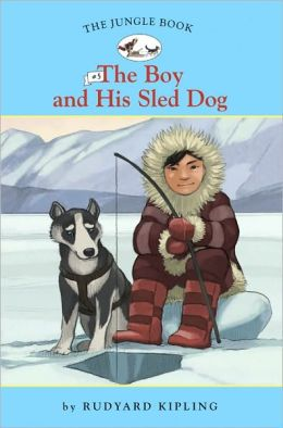 The Boy and His Sled Dog (The Jungle Book Series #5)