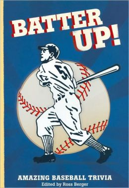 Batter Up!: Amazing Baseball Trivia