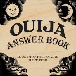 Ouija Answer Book: Look into the Future. Have Fun!
