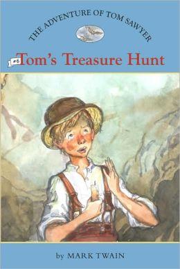 Tom's Treasure Hunt (The Adventures of Tom Sawyer Series #6)