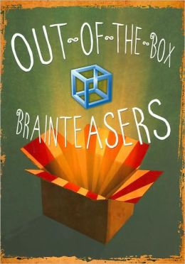 Out-of-the-Box Brainteasers