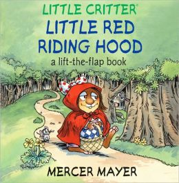 Little Red Riding Hood: A Lift-the-Flap Book (Little Critter Series)