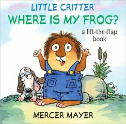 Where Is My Frog? (Little Critter Series)