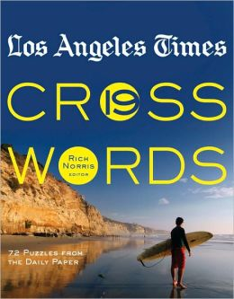 Los Angeles Times Crosswords 19: 72 Puzzles from the Daily Paper