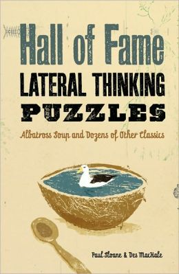 Hall of Fame Lateral Thinking Puzzles: Albatross Soup and Dozens of Other Classics