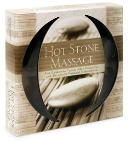 Hot Stone Massage: The Essential Tools for a Peaceful and Balanced Massage Experience