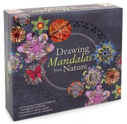 Drawing Mandalas from Nature: 80 Inspiring & Organic Designs for Coloring and Meditation