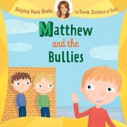 Helping Hand Books: Matthew and the Bullies