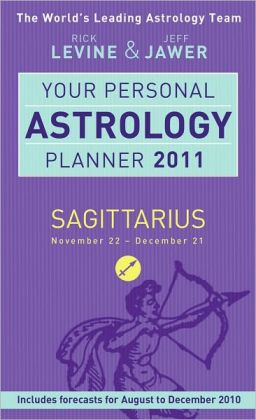 Your Personal Astrology Planner 2011: Sagittarius