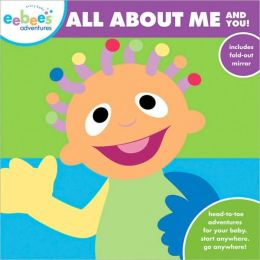 eebee's Adventures All About Me and You!: Head-to-Toe Adventures for Your Baby. Start Anywhere. Go Anywhere!