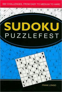 Sudoku Puzzlefest: 592 Challenges, From Easy to Medium to Hard