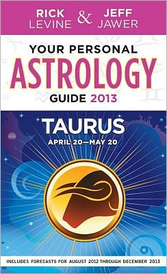 Your Personal Astrology Guide 2013 Taurus