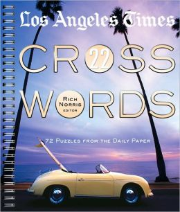 Los Angeles Times Crosswords 22: 72 Puzzles from the Daily Paper