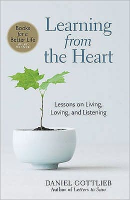 Learning from the Heart: Lessons on Living, Loving and Listening