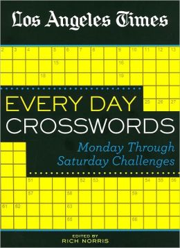 Los Angeles Times Every Day Crosswords: Monday Through Saturday Challenges