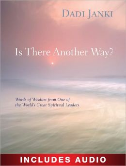 Is There Another Way?: Words of Wisdom from One of the World's Great Spiritual Leaders