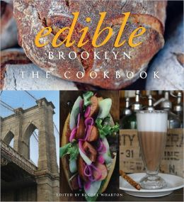 Edible Brooklyn: The Cookbook