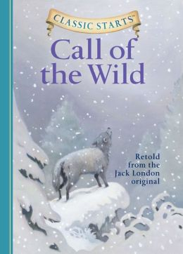 The Call of the Wild (Classic Starts Series)