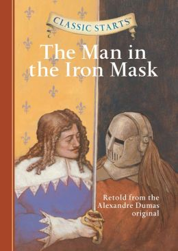 The Man in the Iron Mask (Classic Starts Series)