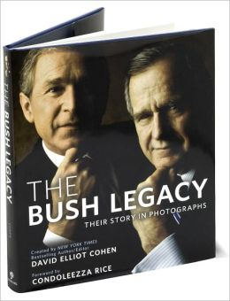 The Bush Legacy: Their Story in Photographs