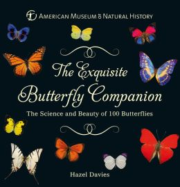 The Exquisite Butterfly Companion: The Science and Beauty of 100 Butterflies