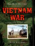 Book Cover Image. Title: The Real History of the Vietnam War:  A New Look at the Past, Author: Alan Axelrod