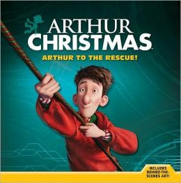 Arthur Christmas: Arthur to the Rescue!