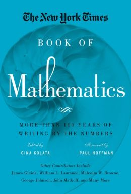 The New York Times Book of Mathematics: More Than 100 Years of Writing the Numbers
