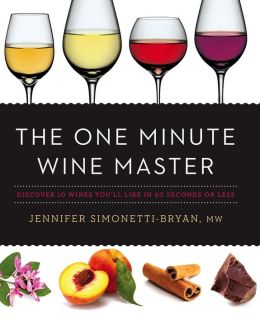 The One Minute Wine Master: Discover 10 Wines You'll Like in 60 Seconds or Less
