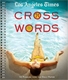 Los Angeles Times Crosswords 24: 72 Puzzles from the Daily Paper