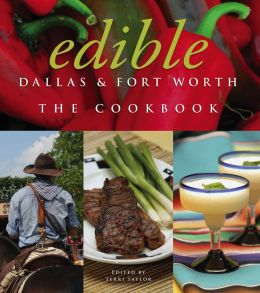 Edible Dallas & Fort Worth: The Cookbook (PagePerfect NOOK Book)