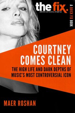 Courtney Comes Clean: The High Life and Dark Depths of Music's Most Controversial Icon