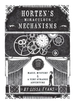 Horten's Miraculous Mechanisms: Magic, Mystery, and a Very Strange Adventure