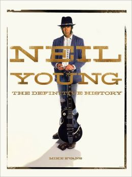 Neil Young: The Definitive History
